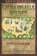 Laura Ingalls Wilder A Storybook Life