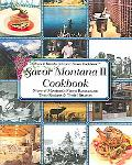 Savor Montana Cookbook More of Montana's Finest Restaurants, Their Recipes and Their Histori...