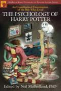 Psychology of Harry Potter An Unauthorized Examination Of The Boy Who Lived