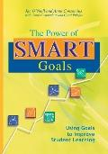 Power of Smart Goals Using Goals to Improve Student Learning
