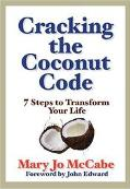 Cracking The Coconut Code 7 Insights To Transform Your Life