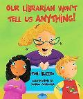 Our Librarian Won't Tell Us Anything!
