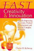 Fast Creativity & Innovation Rapidly Improving Processes, Product Development and Solving Co...