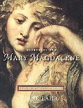 Searching for Mary Magdalene A Journey Through Art And Literature