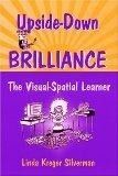 Upside-Down Brilliance The Visual Spatial Learner