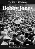 Wit & Wisdom of Bobby Jones