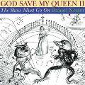 God Save My Queen II the Show Must Go On