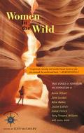 WOMEN IN THE WILD True Stories of Adventure and Connection