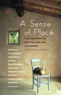 Sense Of Place Great Travel Writers Talk About Their Craft, Lives, And Inspiration
