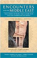 Encounters With the Middle East True Stories of People and Culture That Help You Understand ...