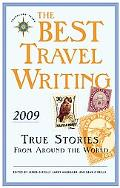 The Best Travel Writing 2009: True Stories from Around the World