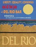 Liberty, Equality, Consensus, and All That Jazz at the Del Rio Bar