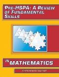 Pre-HSPA : A Review of Fundamental Skills in Mathematics