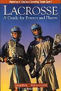 Lacrosse A Guide for Parents and Players