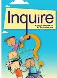 Inquire, A Guide to 21st Century Learning