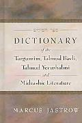 Dictionary Of The Targumim, Talmud Bavli, Talmud Yerushalmi And Midrashic Literature