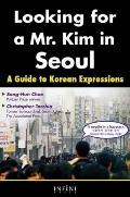 Looking for a Mr. Kim in Seoul: A Guide to Korean Expressions (English and Korean Edition)