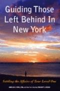 Guiding Those Left Behind in New York : Legal and Practical Things You Need to Do