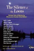 Silence of the Loons Thirteen Tales of Mystery by Minnesota's Premier Crime Writers