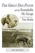 Great Dan Patch And the Remarkable Mr. Savage