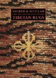 Sacred and Secular : The Piccus Collection of Tibetan Rugs