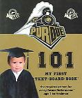 Purdue University 101 My First Text-Board-Book