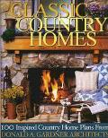 Classic Country Homes Presenting 100 Inspired Country & Farmhouse Plans