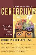 Cerebrum 2007 Emerging Ideas in Brain Science