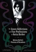 Seven Addictions and Five Professions of Anita Berber Weimar Berlin's Priestess of Depravity