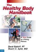 Healthy Body Handbook A Total Guide to the Prevention and Treatment of Sports Injuries