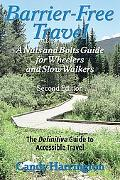 Barrier-free Travel A Nuts And Bolts Guide For Wheelers And Slow-Walkers