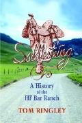 Saddlestring A History of the Hf Bar Ranch