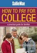 Sallie Mae How to Pay for College : A Practical Guide for Families