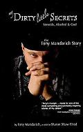 My Dirty Little Secrets-- Steroids, Alcohol and Drugs: The Tony Mandarich Story