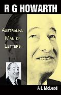 R. G. Howarth Australian Man Of Letters