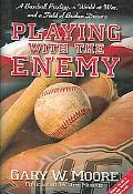Playing with the enemy A Baseball Prodigy, a World at War, and a Field of Broken Dreams