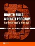How to Build a Debate Program: An Organizer's Manual (IDEA (International Debate Education A...