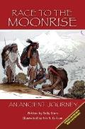 Race to the Moonrise An Ancient Journey