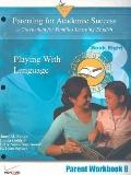 Parenting for Academic Success: A Curriculum for Families Learning English: Unit 8: Playing ...