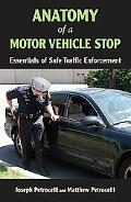 Anatomy of a Motor Vehicle Stop Essentials of Safe Traffic Enforcement