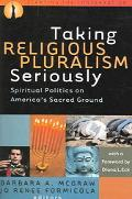 Taking Religious Pluralism Seriously Spiritual Politics on America's Sacred Ground