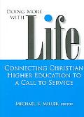 Doing More With Life Connecting Christian Higher Education to a Call to Service
