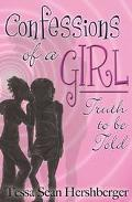 Confessions Of A Girl Truth To Be Told