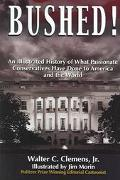 Illustrated History of What Passionate Conservatives Have Done to America and the World An I...