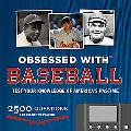 Obssessed With...baseball Test Your Knowledge of America's Pastime