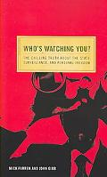 Who's Watching You? The Chilling Truth About the State, Surveillance, and Personal Freedom