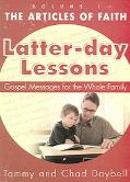 Latter-day Lessons Gospel Messages for the Whole Family