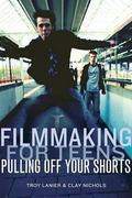 Filmmaking For Teens Pulling Off Your Shorts