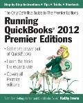Running QuickBooks 2012 Premier Editions : The Only Definitive Guide to the Premier Editions