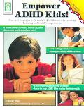 Empower ADHD Kids Practical Strategies to Assist Children With Attention Deficit Hyperactivi...